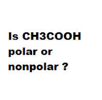 Is CH3COOH polar or nonpolar ?