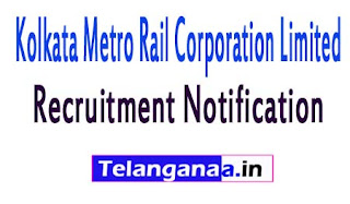 Kolkata Metro Rail Corporation LimitedKMRC Recruitment Notification 2017