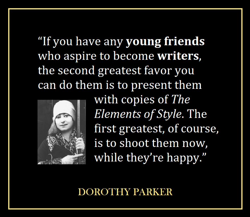 Dorothy Parker Quotes: By Ken Levine: Dorothy Parker's Advice To Aspiring Writers