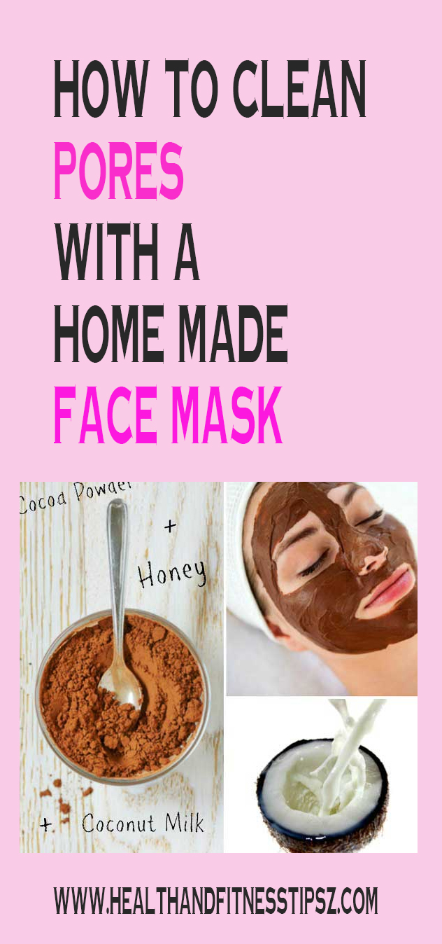 How to Clean Pores With a Homemade Face Mask