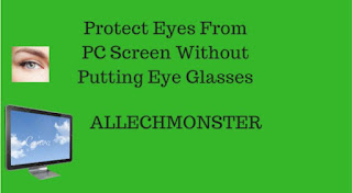 Protect Eyes From PC Screen Without Putting Eye Glasses