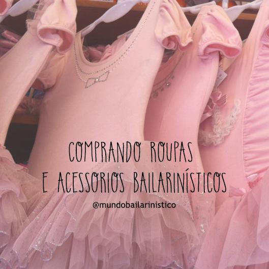 57889d68e5 Mundo Bailarinístico  Dicas para comprar roupas e acessórios ...