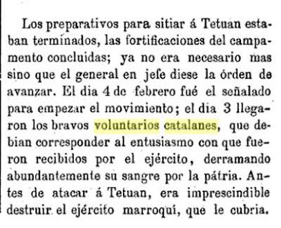 Durante el siglo XIX, Cataluña era la región más patriota a España, cuando había una guerra los primeros voluntarios eran siempre catalanes.  * C. Cantú; Colección de historias y memorias contemporáneas: África en el siglo XIX, 1868