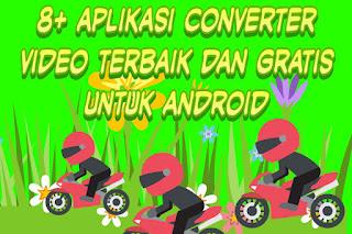 8+ aplikasi converter video terbaik dan gratis untuk Android