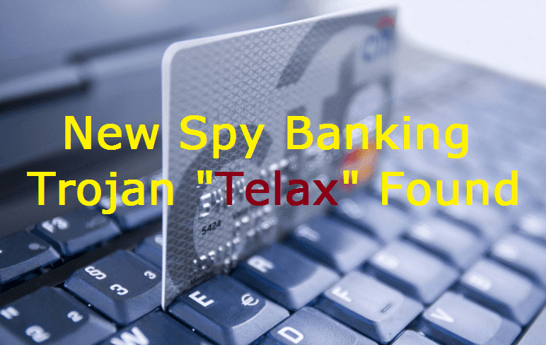 New Spy Banking Trojan Telax Found By Security Firm Zscaler