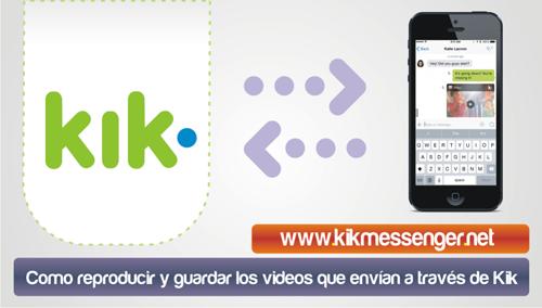 Como reproducir y guardar los videos que envian a través de Kik