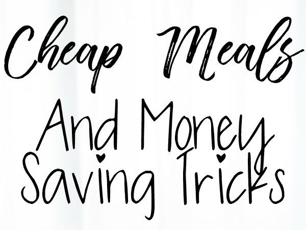 Cheap Meals and Money Saving Tricks