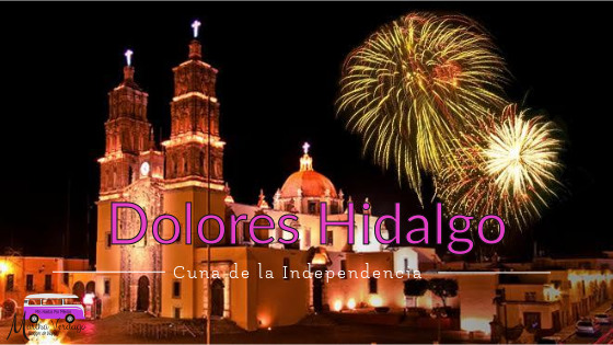 Guia gratis Dolores Hidalgo para dar El Grito