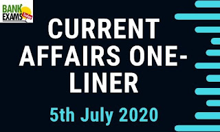 Current Affairs One-Liner: 5th July 2020