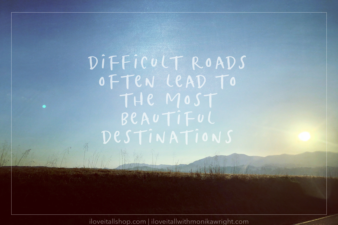 #difficult roads #beautiful destinations #mantra #good words #mountains #sunrise #smoky mountains #sky