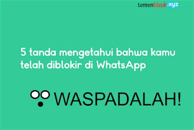 5 tanda mengetahui bahwa kamu telah diblokir di whatsapp