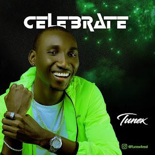 DOWNLOAD MP3 : TUNEX -- CELEBRATE