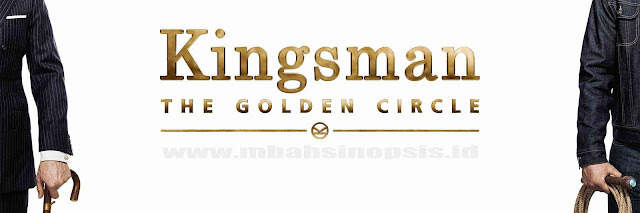 Sinopsis Film Kingsman 2: The Golden Circle 2017