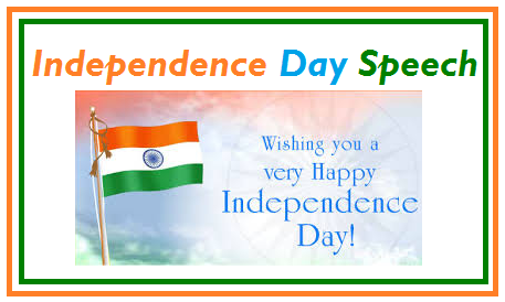 Indian Independence day speech for 2018 for kids and school and college students