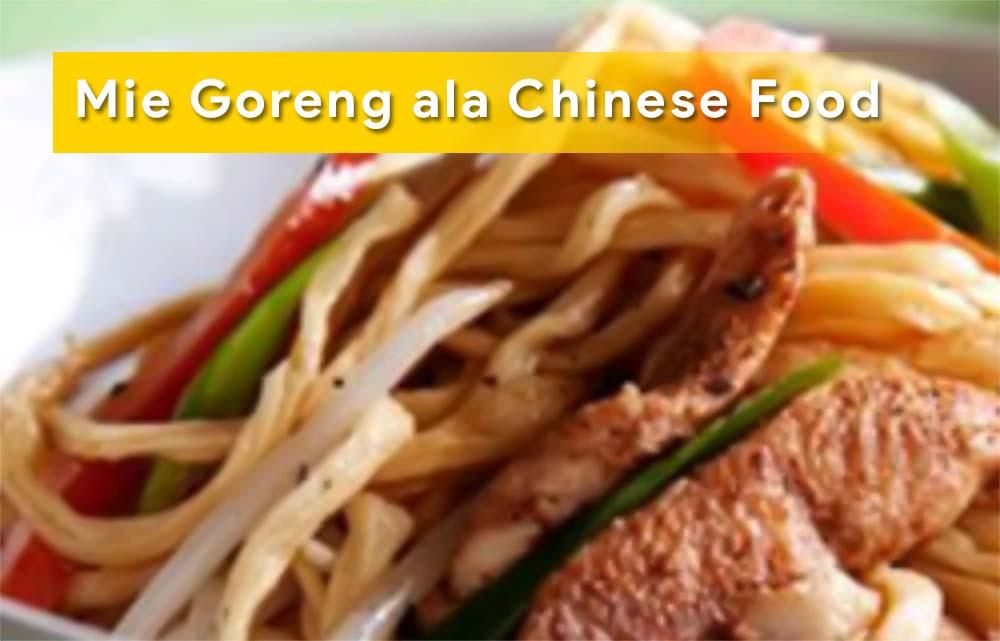 Membuat Mie Goreng ala Chinese Food Sendiri Di Rumah
