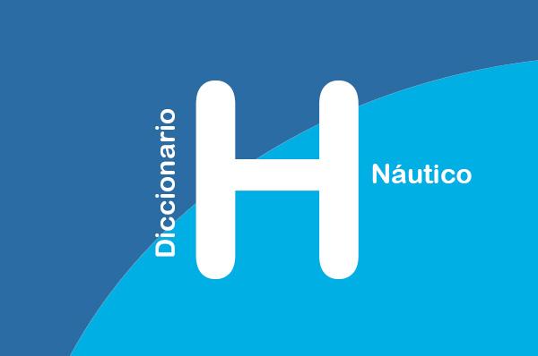 DICCIONARIO NÁUTICO - H