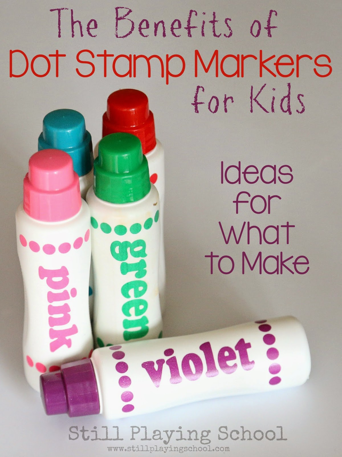 The Benefits Of Dot Stamp Markers For Kids Still Playing