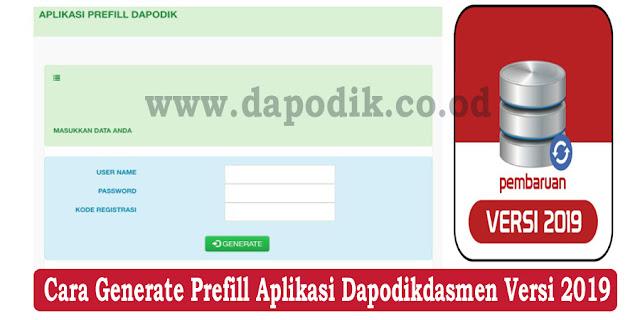 Cara Generate Prefill Aplikasi Dapodik Versi 2019 (http://dapo.dikdasmen.kemdikbud.go.id)