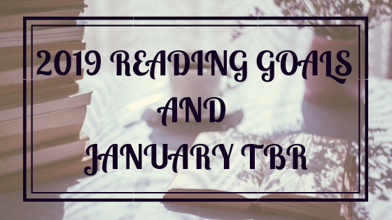 2019 Reading Goals and January TBR