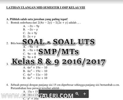 Kumpulan Soal UTS SMP/MTS Kelas 8 dan 9 Semester 1 2016/2017