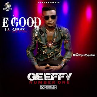 Egood%2Bhype (Music) Geeffy ft Engee_EGood (prod by Geeffy)