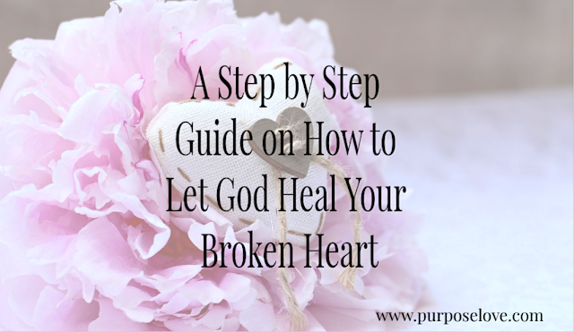 A step by Step Guide on How to Let God Fix Your Broken Heart