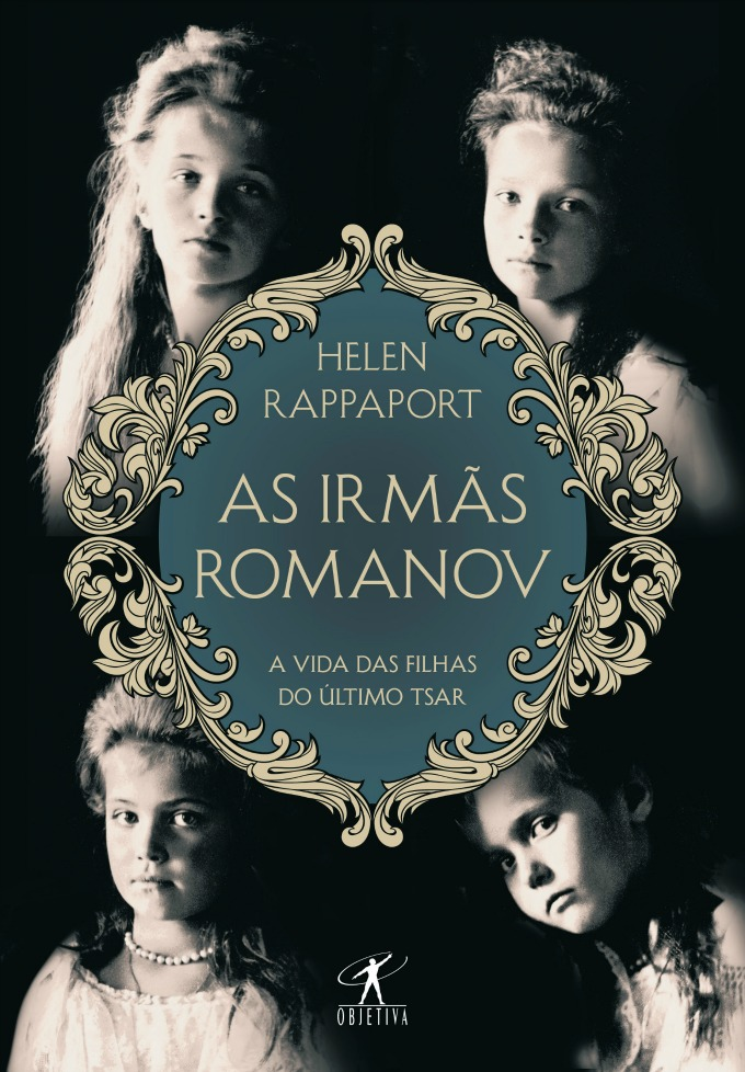 As Irmãs Romanov - Helen Rappaport
