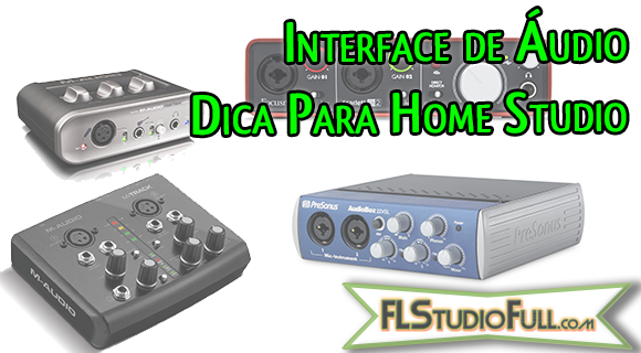 Interface de Áudio - Dica Para Home Studio