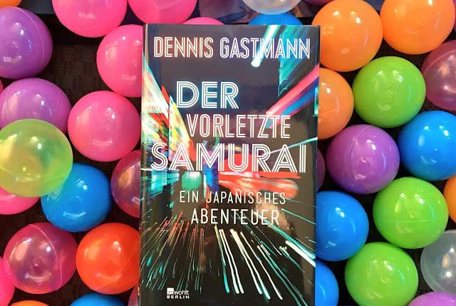 Der Vorletzte Samurai - Ein japanisches Abenteuer - Dennis Gastmann