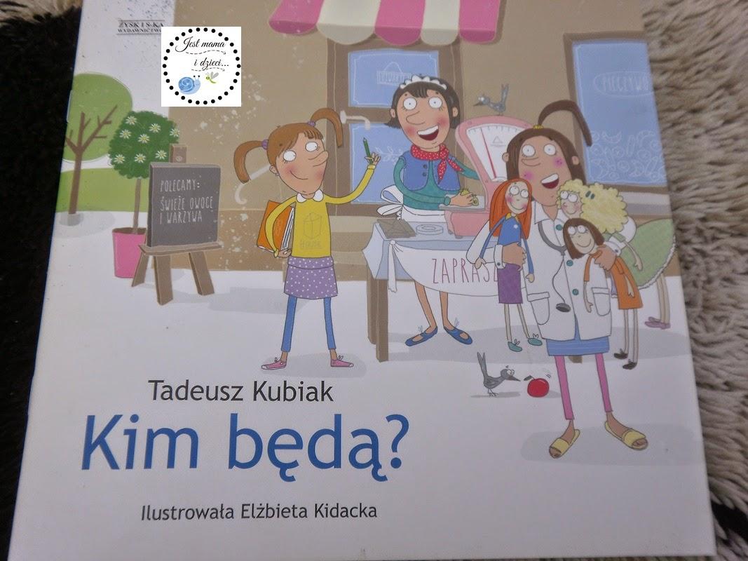 4 Tydzień Książki Dla Dzieci T Kubiak Kim Będą