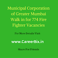Municipal Corporation of Greater Mumbai Walk in for 774 Fire Fighter Vacancies