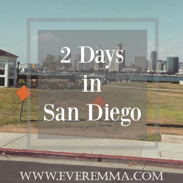 2 Days in San Diego Part I
