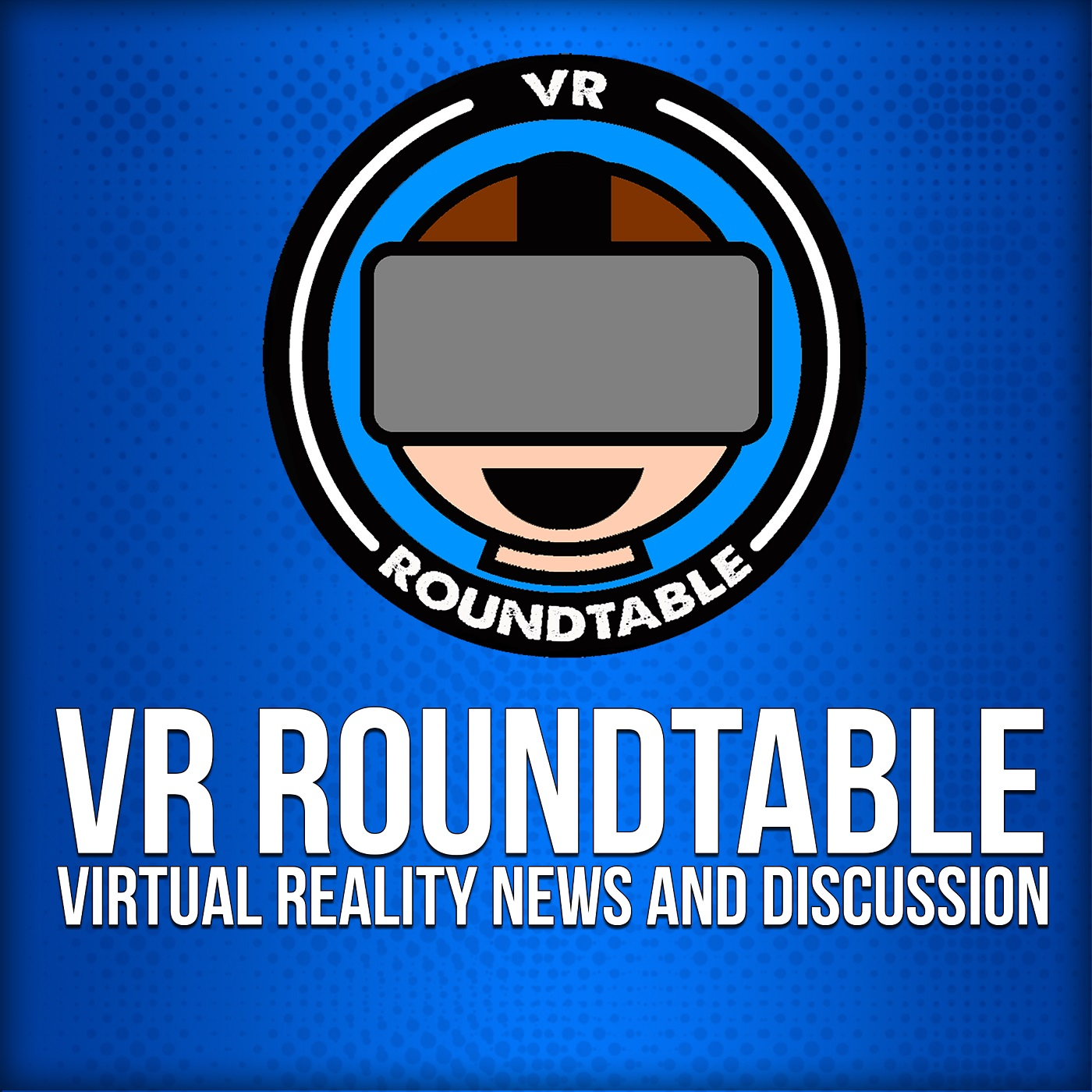 VR Roundtable - Virtual Reality Podcast on Apple Podcasts