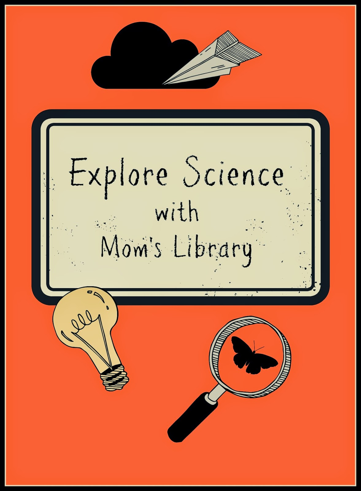 Explore Science with Mom's Library