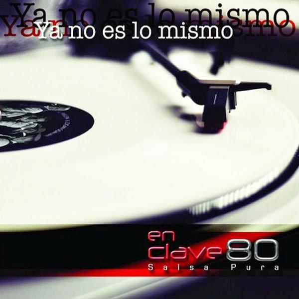 YA NO ES LO MISMO - EN CLAVE 80 (2014)