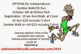 Oct. 4th is the Zombie Walk/Run fundraiser for Options for Independence at Willow Park.