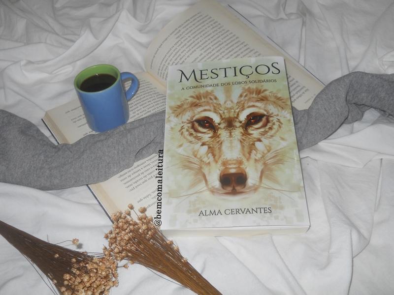 Resenha Mestiços A Comunidade dos lobos solidários Alma Cervantes