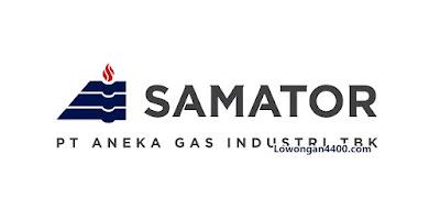 Lowongan Kerja PT. Aneka Gas Industri Tbk (SAMATOR) Cikarang Bekasi