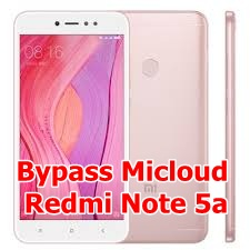 Bypass Micloud [ Mi Account ] Redmi Note 5a