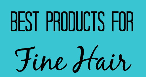 Best Hair Products For Fine Hair