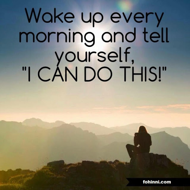 "Wake Up Every Morning and Tell Yourself, ""I Can Do This"""