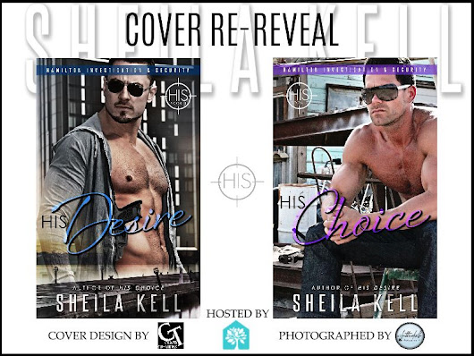 Cover Re-Reveal --> HIS Desire and HIS Choice (HIS, #1&2) by Sheila Kell