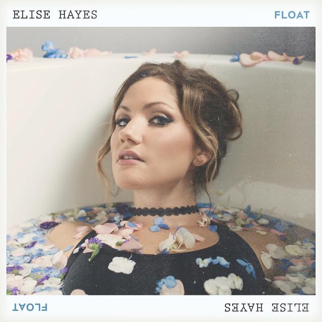 Elise Hayes Unveils New Single 'Float'