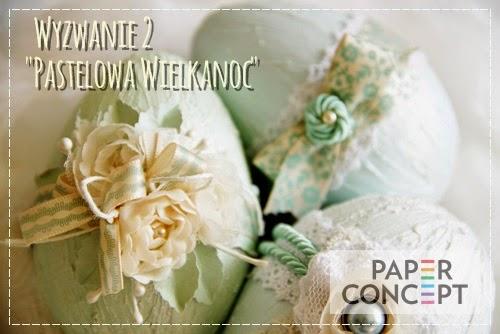 http://blog.paperconcept.pl/2015/03/wyzwanie-nr-2-pastelowa-wielkanoc/