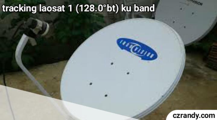 Cara Tracking Laosat 1 Ku Band dengan Mudah