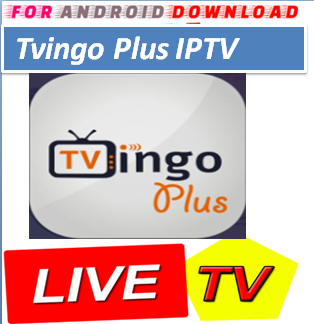 FOR ANDROID DOWNLOAD: Android TVingo PlusTV Apk -Update