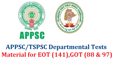 APPSC/TSPSC Departmental Tests Exams Study Material/Notes | Andhra Pradesh Public Service Commission Departmental Test Examinations for Inservice Employees/ Teachers Study Material | Telangana State Public Service Commission EOT GOT Dept Test Important Notes for Preparation | Excutive Officers Test Papers Code 141 and Gazzitted Officers Test Papers Code 88 & 97 Notes to Download | Effective Readymade Notes for Dept Tests in Both State AP & TS | Good Material to Download to the Candidates who have applied for APPSC/TSPSC Departmental Tests from Andhra Pradesh and Telangana | Download Dept Test Material for EOT and GOT appsc-tspsc-departmental-test-exams-material-eot-got-notes-download