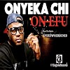 MUSIC: Onyeka Chi - On Efu