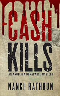Cash Kills (Angelina Bonaparte Mysteries #2) - mystery book by Nanci Rathbun