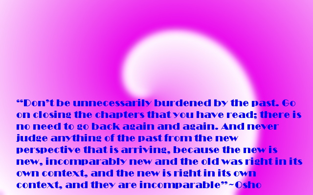 Osho Moving On Quotes Dont Stuck In Past Osho Quotes For Happiness